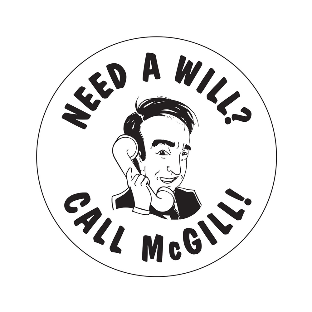 If you need a will, call James McGill 2